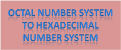 Octal number system to hexadecimal number system