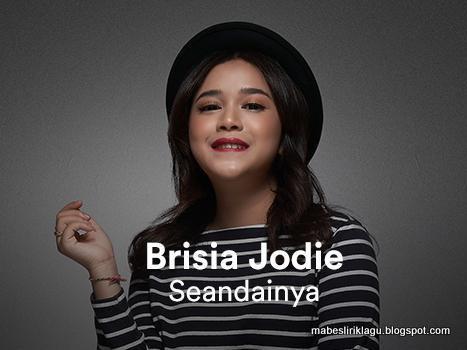 Brisia Jodie - Sendainya Lirik