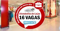 ATENDENTE DE LOJA, 16 VAGAS PARA OS SHOPPINGS RECIFE, TACARUNA E PLAZA