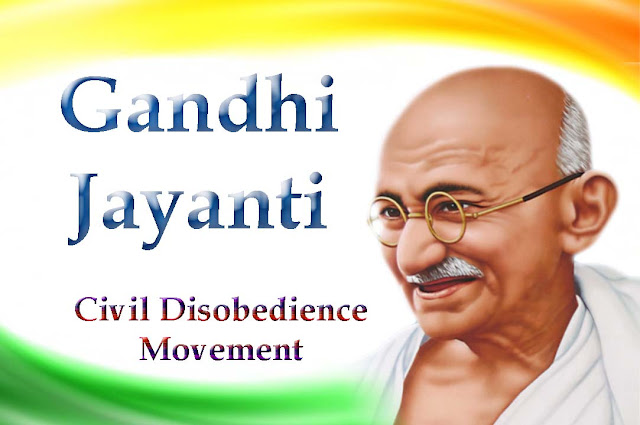 Gandhi Jayanti Essay on Mahatma Gandhi's Civil Disobedience Movement - 7 (1100 words)