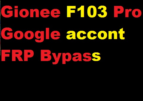 Gionee F103 Pro google account reset and FRP bypass. 100% solution