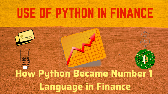 Use of Python in Finance: How Python Became Number 1 Language in Finance