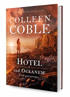 "[PRZEDPREMIEROWO] Recenzja #155 - Colleen Coble ""Hotel nad oceanem"""