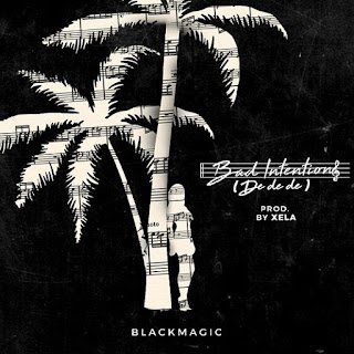 BlackMagic – Bad Intentions free mp3 download