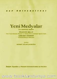 Francis Balle & Gerard Eymery - Yeni Medyalar  (Cep Üniversitesi Dizisi - 33)