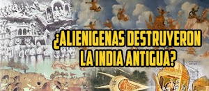 ¿Alienígenas destruyeron la India antigua?