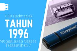 Hadir Sejak 1996, Mungkinkah USB Segera Tergantikan?