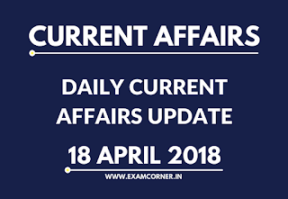 Current Affairs 18th April 2018
