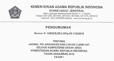 Pengumuman Tentang Jadwal Pelaksanaan dan Lokasi Ujian CAT Seleksi Kompetensi Dasar/SKD Kementerian Agama RI Tahun Anggaran 2018 Tahap I