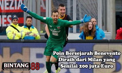 Poin Bersejarah Benevento Diraih dari Milan yang Senilai 200 juta Euro