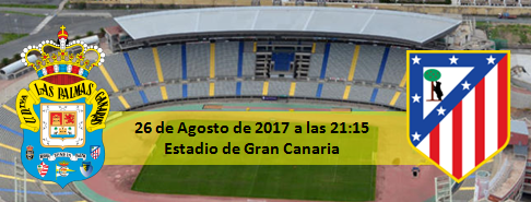 Previa UD Las Palmas - At Madrid 26 Agosto 2017 a las 21:15