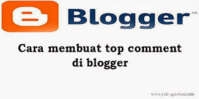 Cara membuat widget top comment di blogger