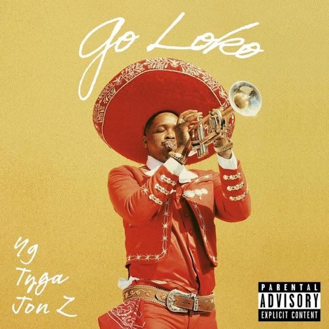 "YG Feat. Tyga & Jon Z ""Go Loko"""