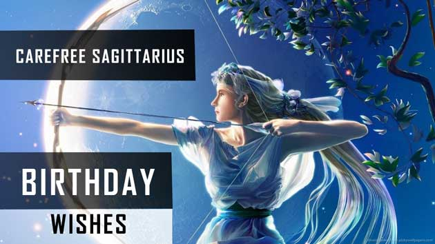 Sagittarius Birthday wishes has the most bold and rebellious collection of wishes to be used on Sagittarius Birthday