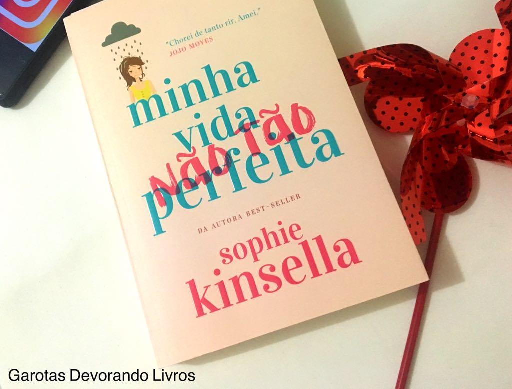f1c417adef7 Resenha  Minha vida (não tão) perfeita - Sophie Kinsella. - Garotas ...