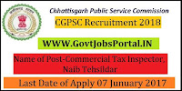 Chhattisgarh Public Service Commission Recruitment 2018-299 Commercial Tax Inspector, Naib Tehsildar