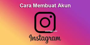 Cara Membuat Akun Instagram Lengkap Terbaru