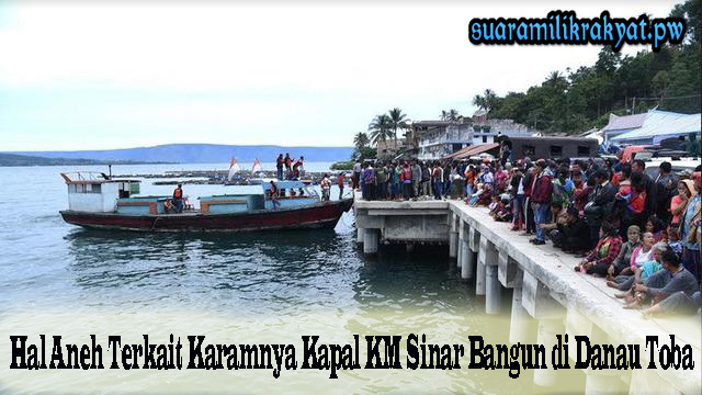 Hal Aneh Terkait Karamnya Kapal KM Sinar Bangun di Danau Toba