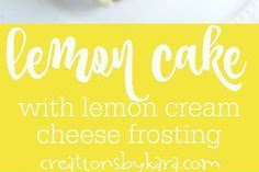Lemon Cake with Cream Cheese Frosting Recipe