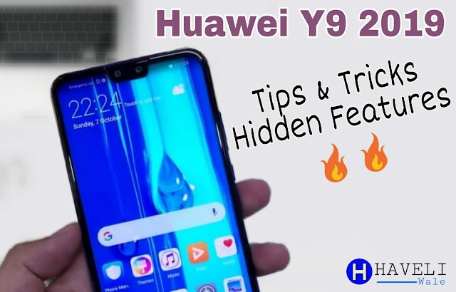 Huawei Y9 2019 Tips & Tricks & Hidden Features - Huawei Y9 2019 pics