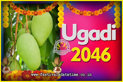 2046 Ugadi New Year Date and Time, 2046 Ugadi Calendar