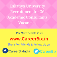 Kakatiya University Recruitment for 36 Academic Consultants Vacancies