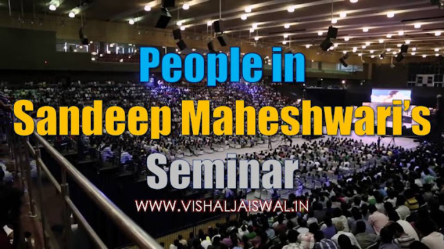 motivational seminar by sandeep maheswari
