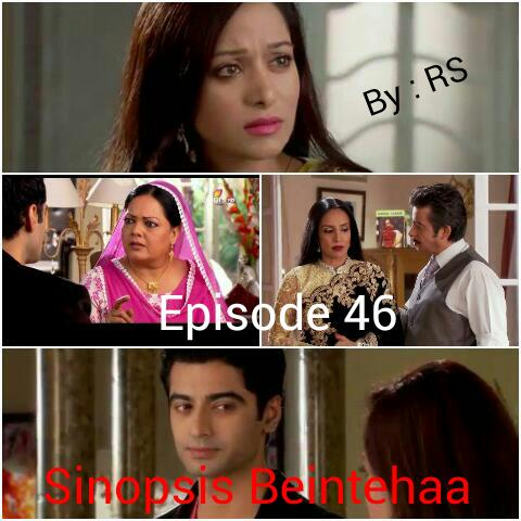 Sinopsis Beintehaa Episode 46