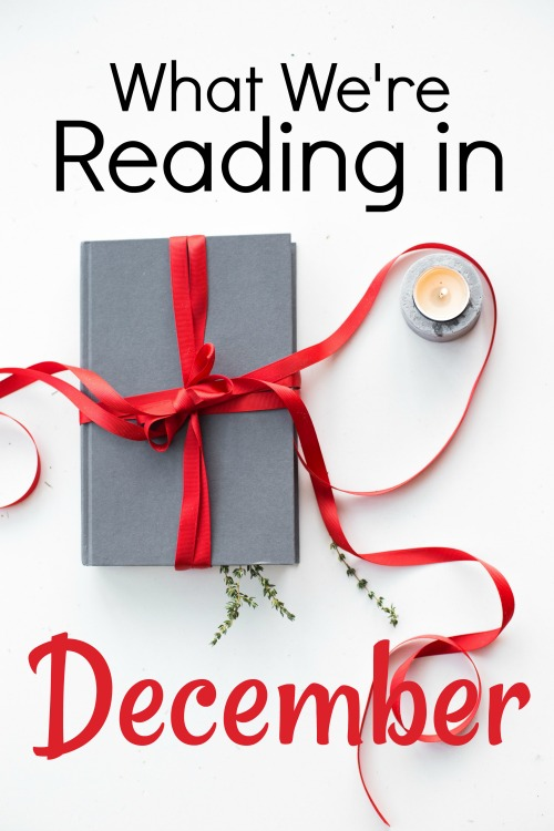 What We're Reading in December 2018 #homeschool #reading