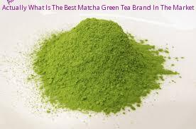 Actually What Is The Best Matcha Green Tea Brand In The Market