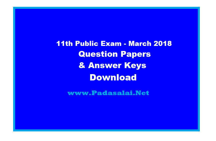 11th Public Exam March 2018 - Question Papers & Answer Keys Download