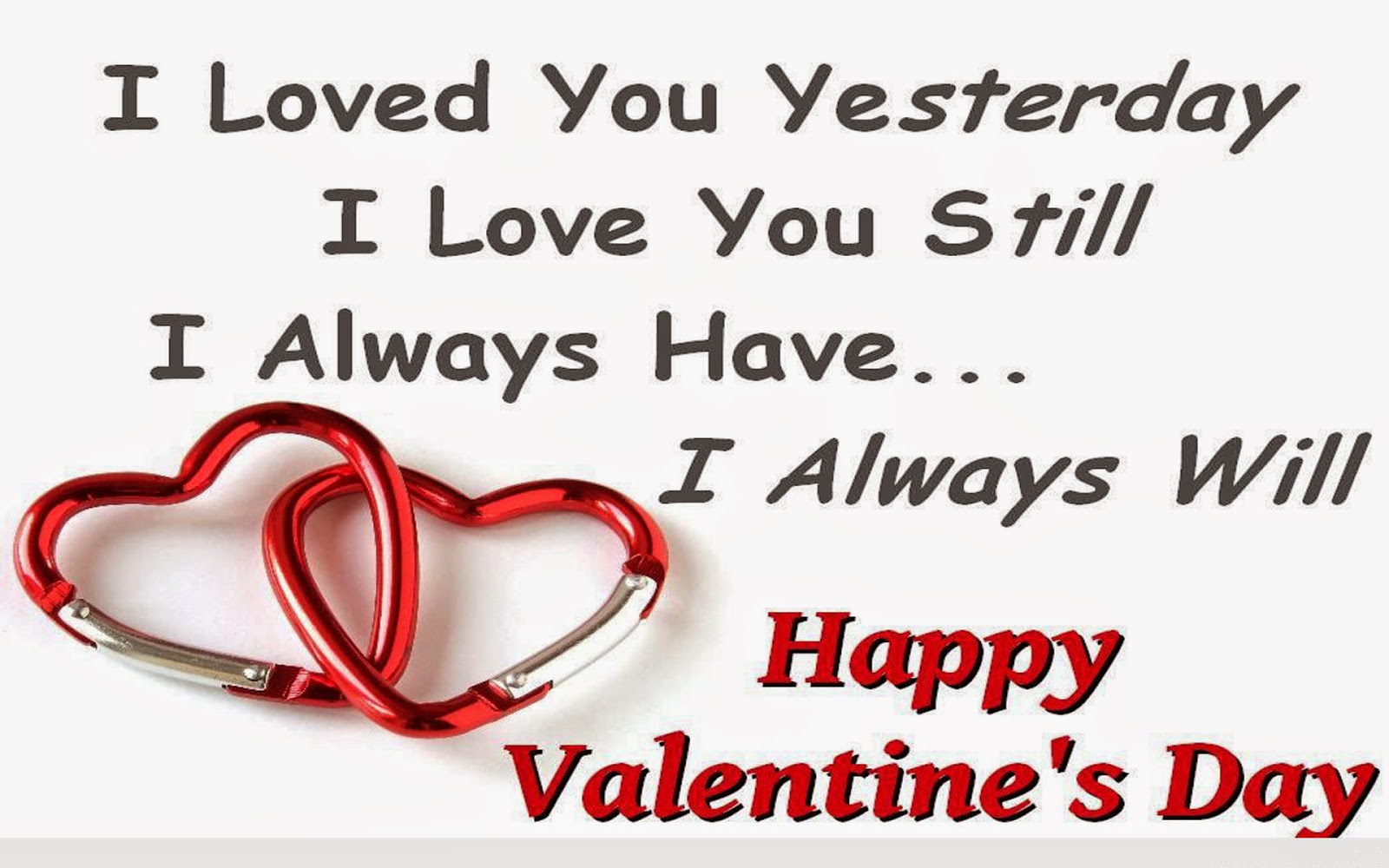 Loved You Yesterday Love You Still Quote: Valentine Day Quotes For Boyfriend And Girlfriend