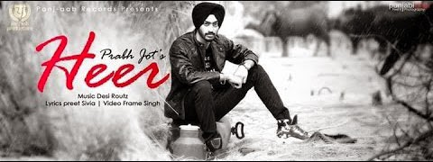 HEER SONG LYRICS & VIDEO | PRABH JOT | PANJ-AAB RECORDS | BRAND NEW PUNJABI SONGS 2014 HD