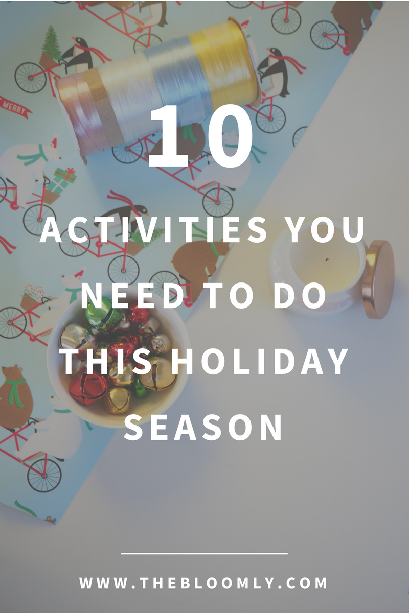 10 Activities You NEED To Do This Holiday Season