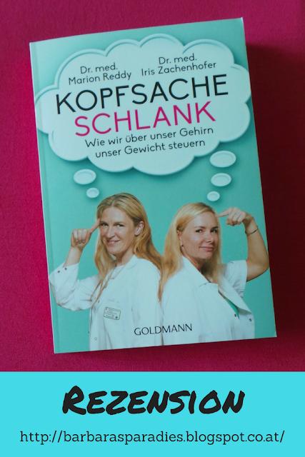 Buchrezension #211 Kopfsache schlank Wie wir über unser Gehirn unser Gewicht steuern von Dr. med. Marion Reddy und Dr. med Iris Zachenhofer