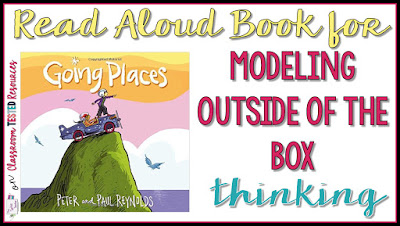 "Going Places is a great read aloud book for modeling ""outside of the box"" thinking"