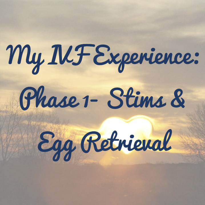 Coffee & Grace: My IVF Experience: Phase 1- Stims & Egg Retrieval