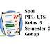Soal PTS/ UTS Kelas 5 Semester 2 genap