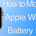 3 Tips to Monitor Apple Watch Battery Life