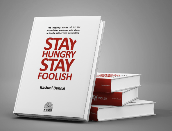 Stay Hungry, Stay Foolish by Rashmi Bansal