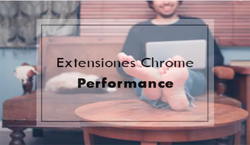 Extensiones Chrome Performance