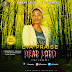 MUSIC: Eva Praise - Dear Lord (the prayer) |@Evablink