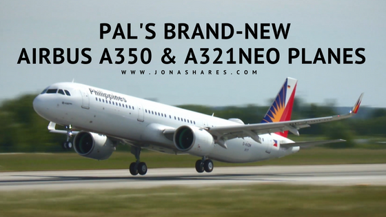 PAL'S BRAND-NEW AIRBUS A350 & A321NEO PLANES
