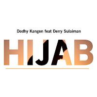 Lirik Lagu Dodhy Kangen Hijab (Feat Derry Sulaiman)