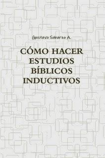 Gustavo Sobarzo A.-Cómo Hacer Estudios Bíblicos Inductivos-