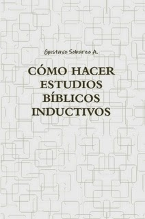 Gustavo Sobarzo A.-Cómo Hacer Estudios Bíblicos Inductivos