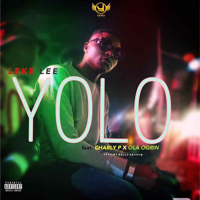 Leke Lee ft charly P & Ola Ogrin - Yolo