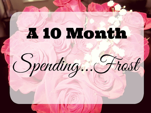 A 10 Month Spending... Frost