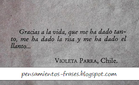 Frases Célebres Gracias A La Vida Violeta Parra