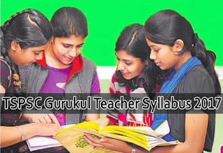 TSPSC Gurukul Teacher Syllabus 2017, TS Gurukulam Syllabus New,Telangana PET TGT PGT New Syllabus 2017